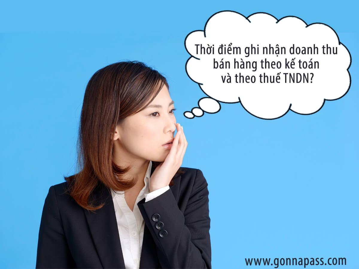 Thời điểm ghi nhận doanh thu bán hàng theo kế toán và theo thuế TNDN?