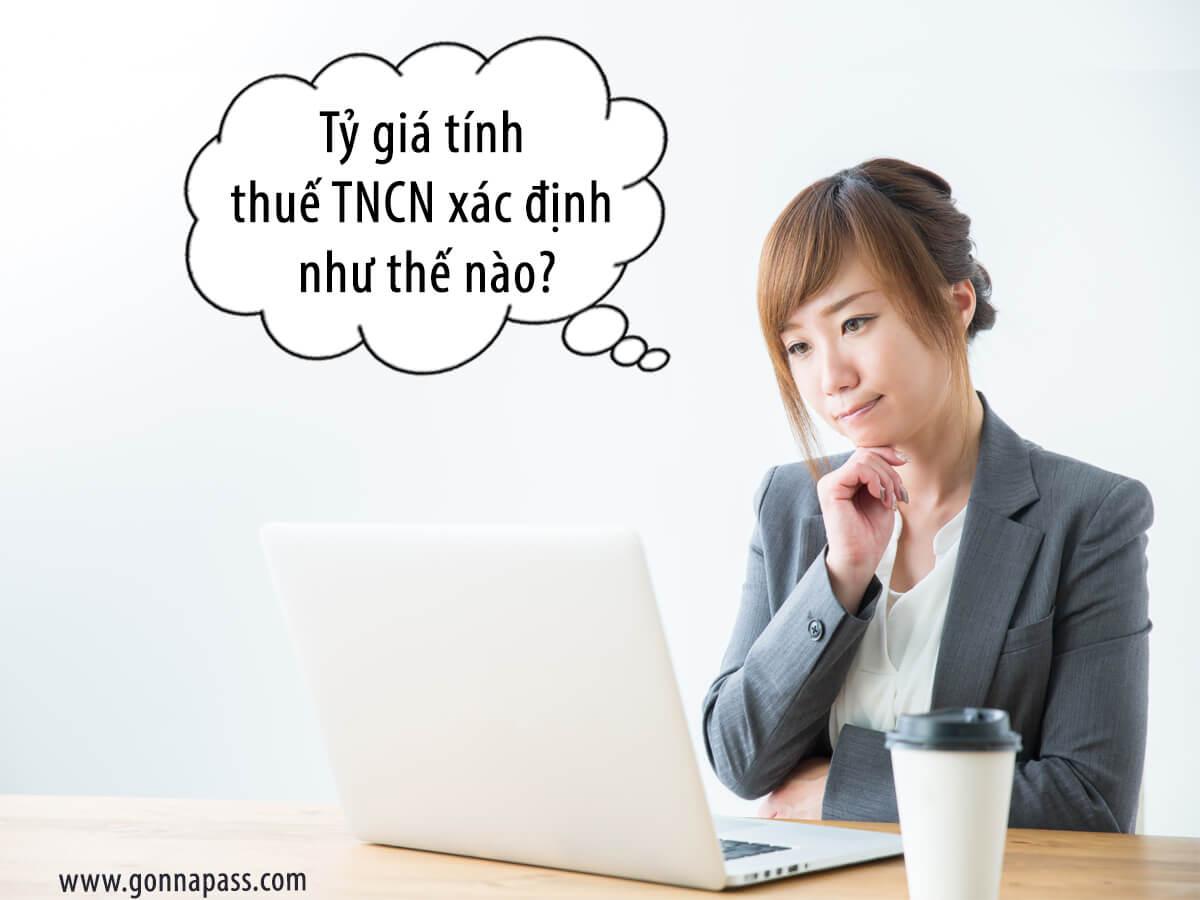 [ Bạn hỏi – Gonna Pass trả lời ] Tỷ giá tính thuế TNCN xác định như thế nào?