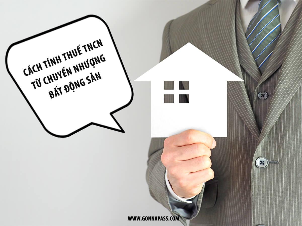 [Bạn hỏi – Gonna Pass trả lời ] Cách tính thuế TNCN từ chuyển nhượng bất động sản