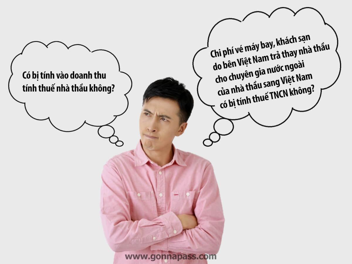 Chi phí vé máy bay, khách sạn do bên Việt Nam trả thay nhà thầu cho chuyên gia nước ngoài của nhà thầu sang Việt Nam có bị tính thuế TNCN không? Có bị tính vào doanh thu tính thuế nhà thầu không?