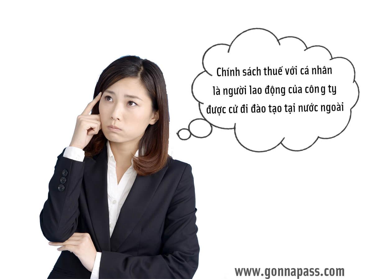Chính sách thuế với cá nhân là người lao động của công ty được cử đi đào tạo tại nước ngoài