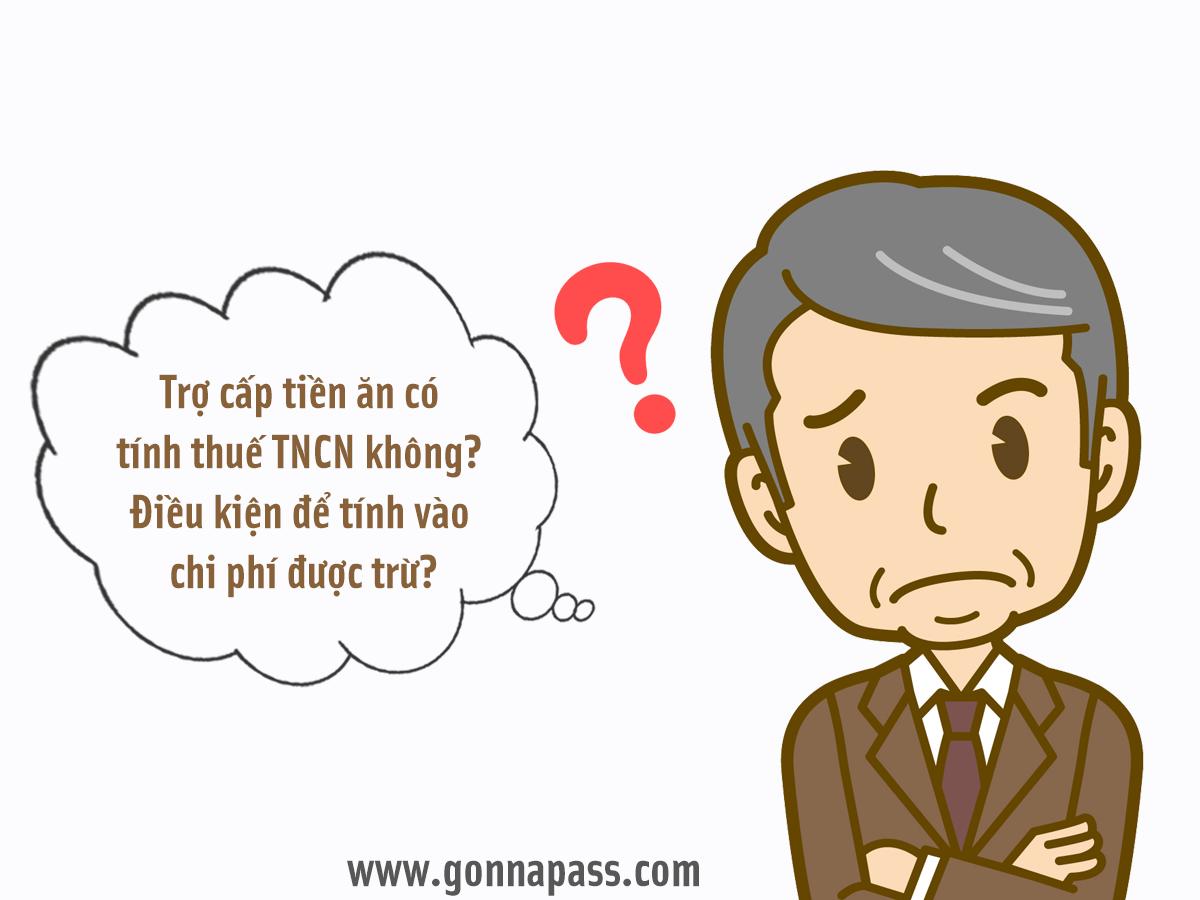 Trợ cấp tiền ăn có tính thuế TNCN không? Điều kiện để tính vào chi phí được trừ?