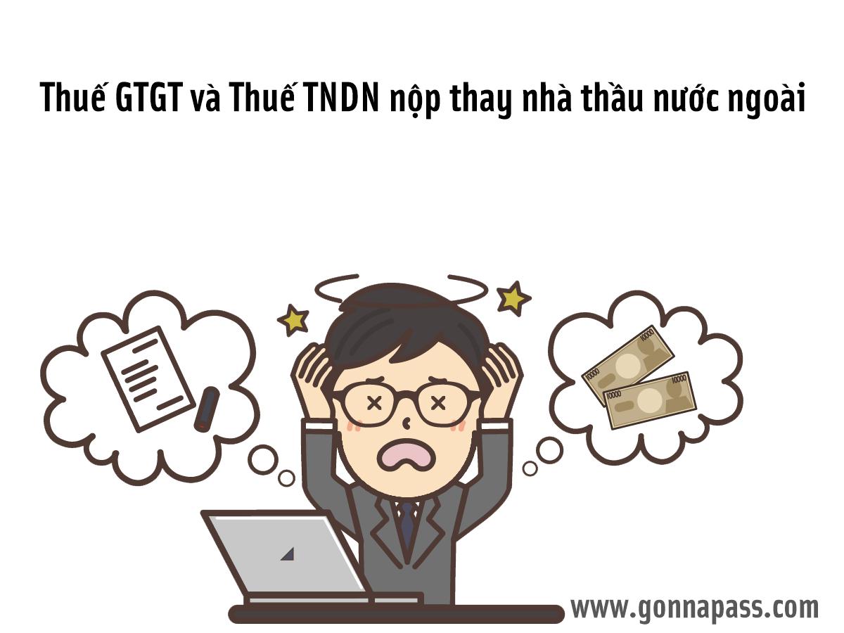 Thuế GTGT và Thuế TNDN nộp thay nhà thầu nước ngoài
