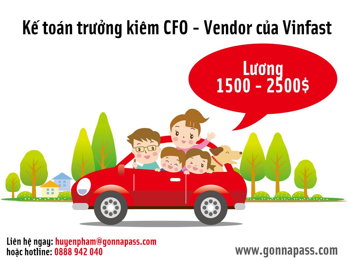[ Lương 1500 – 2000$ ] – Kế toán trưởng kiêm CFO – Vendor của Vinfast
