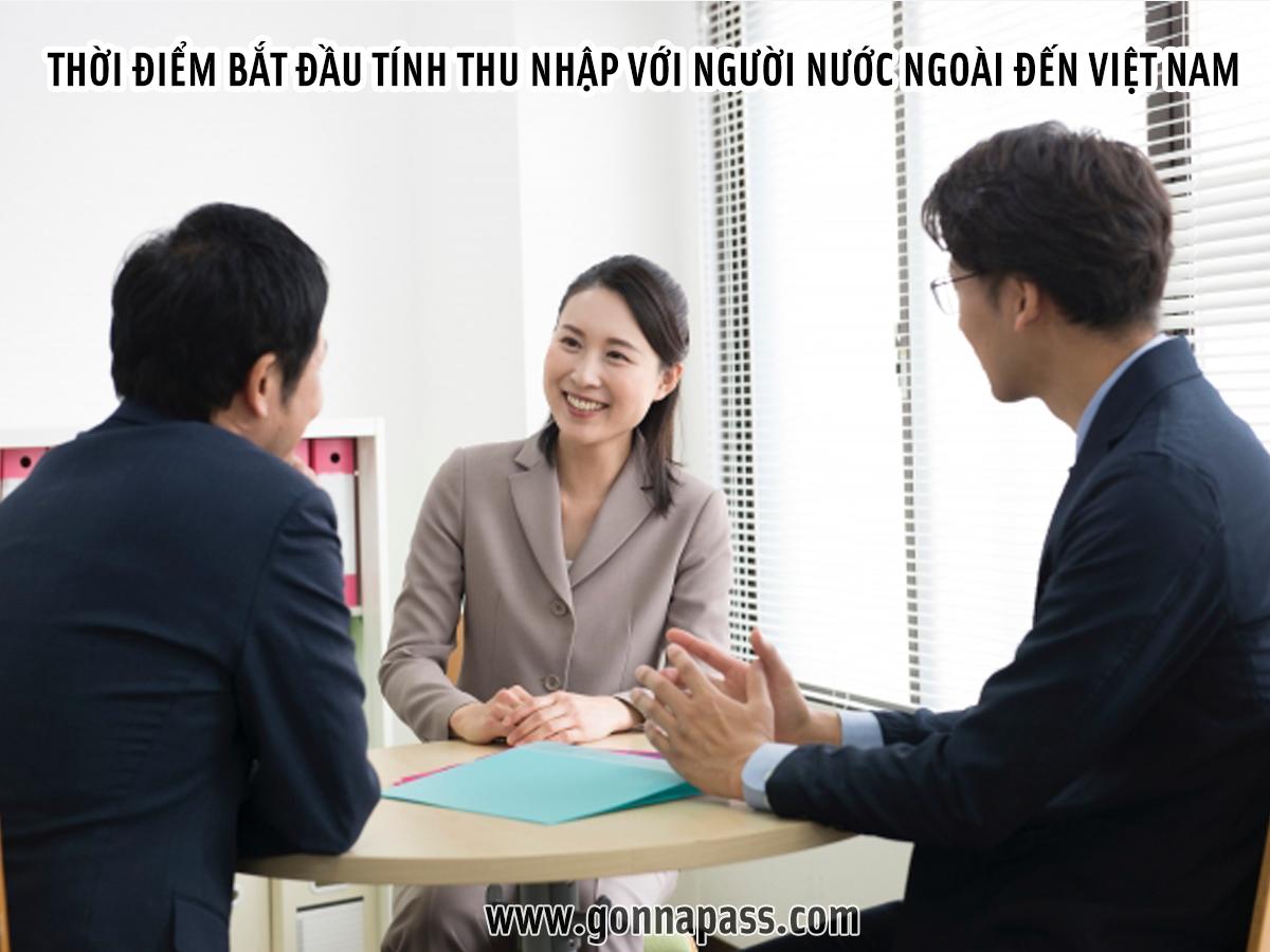 Thời điểm bắt đầu tính thu nhập với người nước ngoài đến Việt Nam