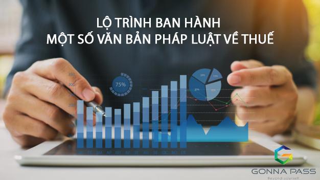 Lộ trình ban hành một số văn bản pháp luật về Thuế