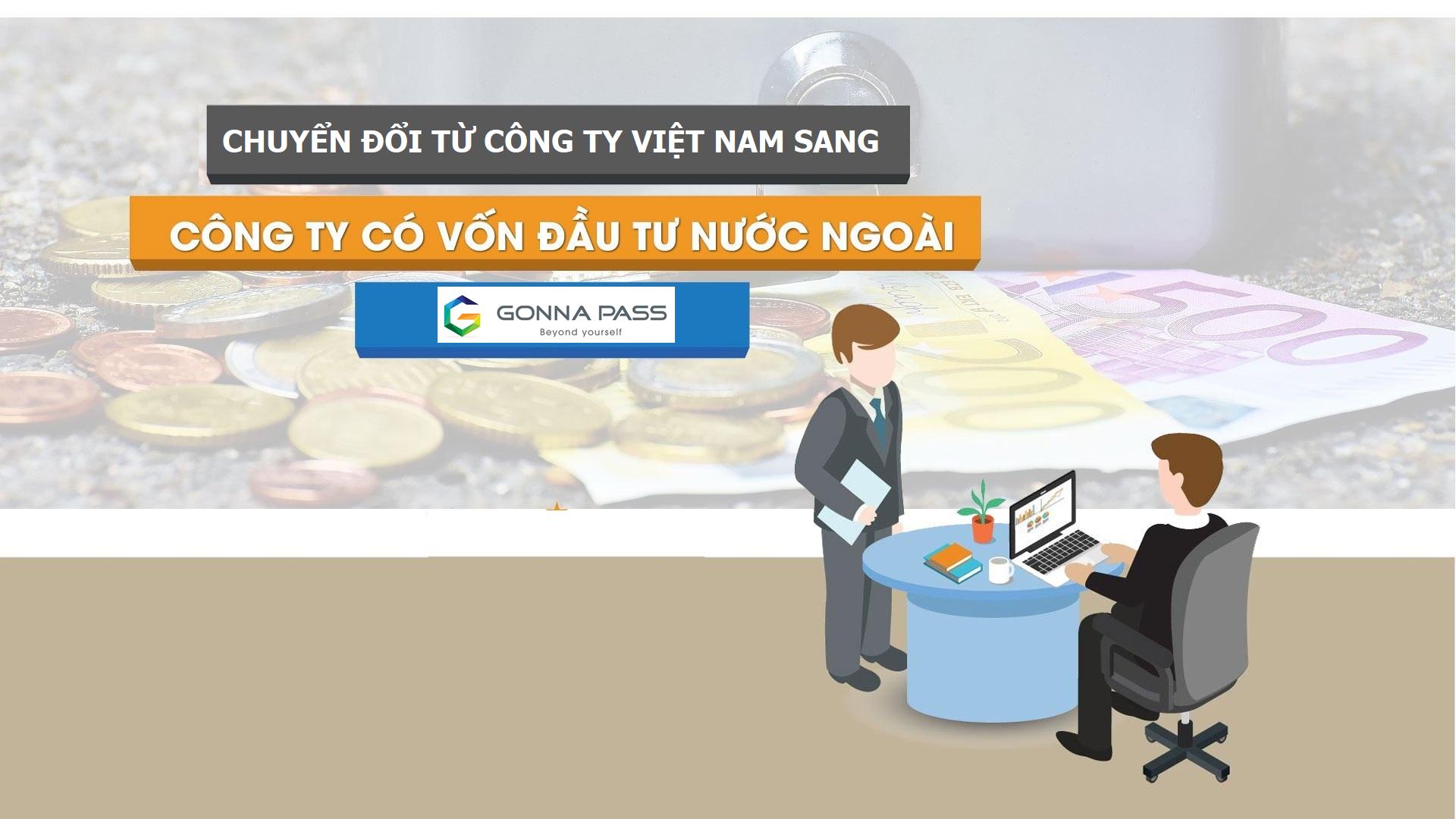 Chuyển đổi từ doanh nghiệp Việt Nam sang doanh nghiệp có vốn đầu tư nước ngoài