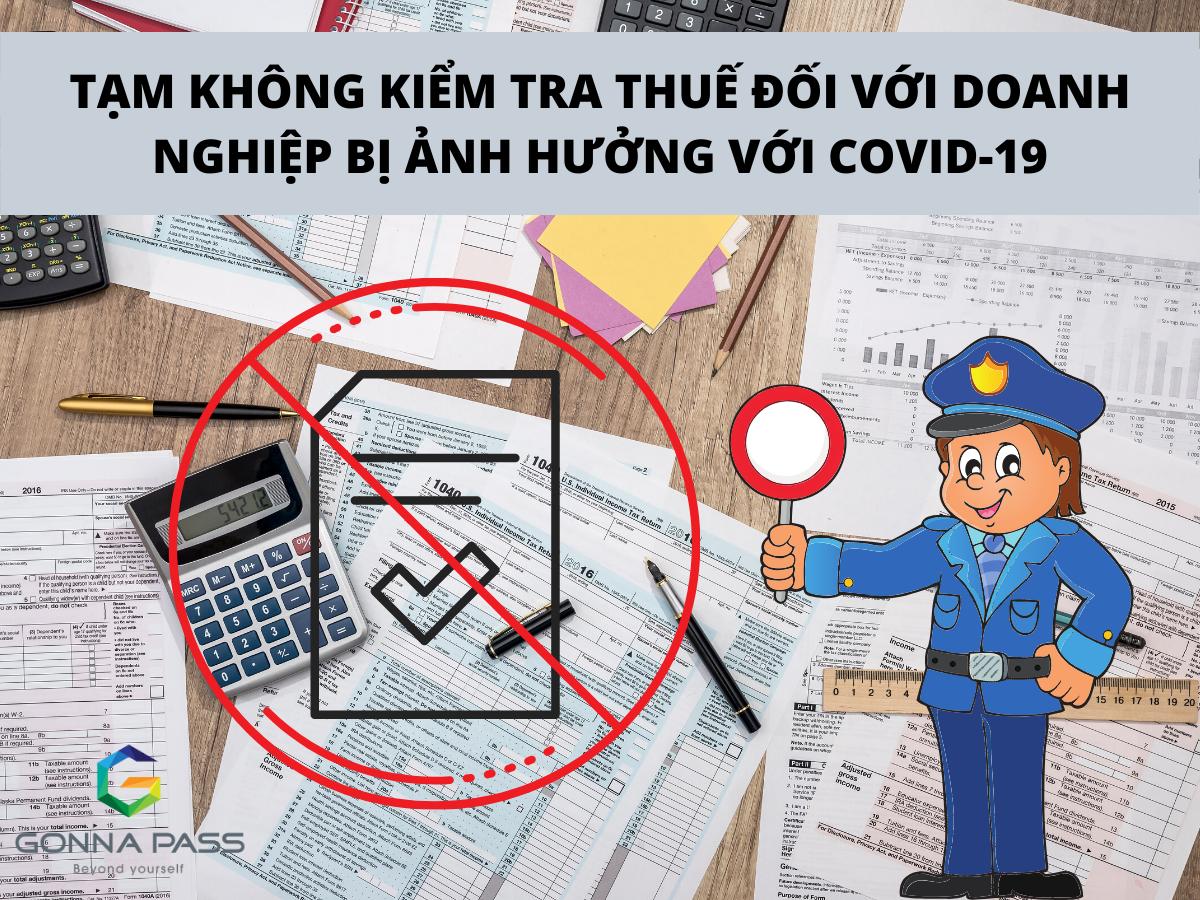 Tạm không kiểm tra Thuế đối với doanh nghiệp bị ảnh hưởng với Covid-19