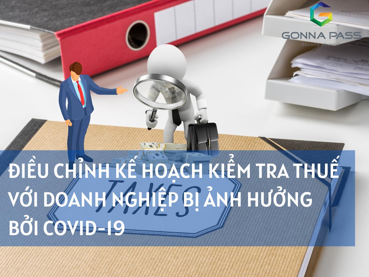 Điều chỉnh kế hoạch kiểm tra Thuế với doanh nghiệp bị ảnh hưởng bởi Covid-19
