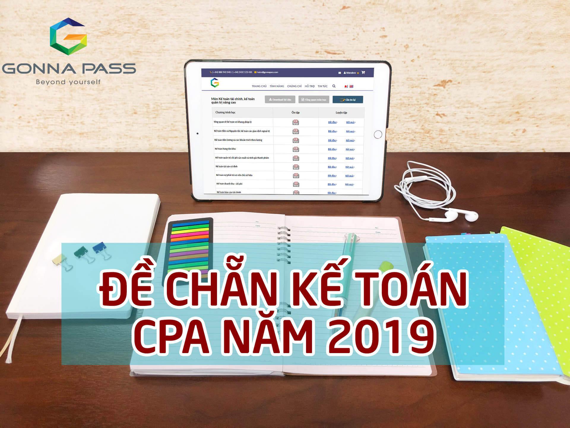 Đề chẵn môn Kế toán – CPA 2019