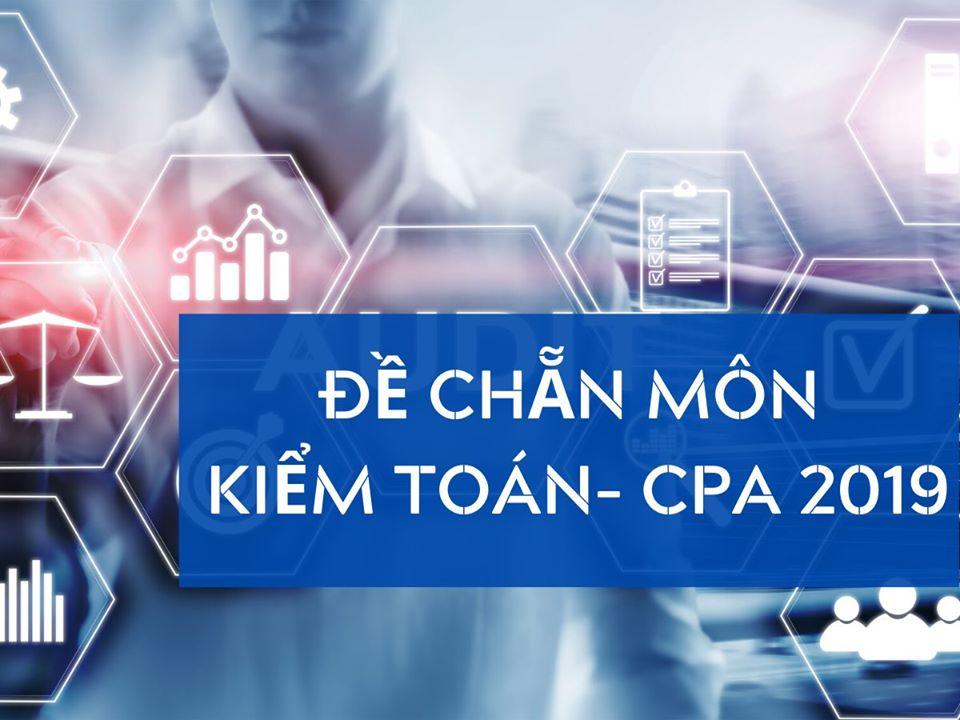 Đề chẵn môn Kiểm toán – CPA 2019
