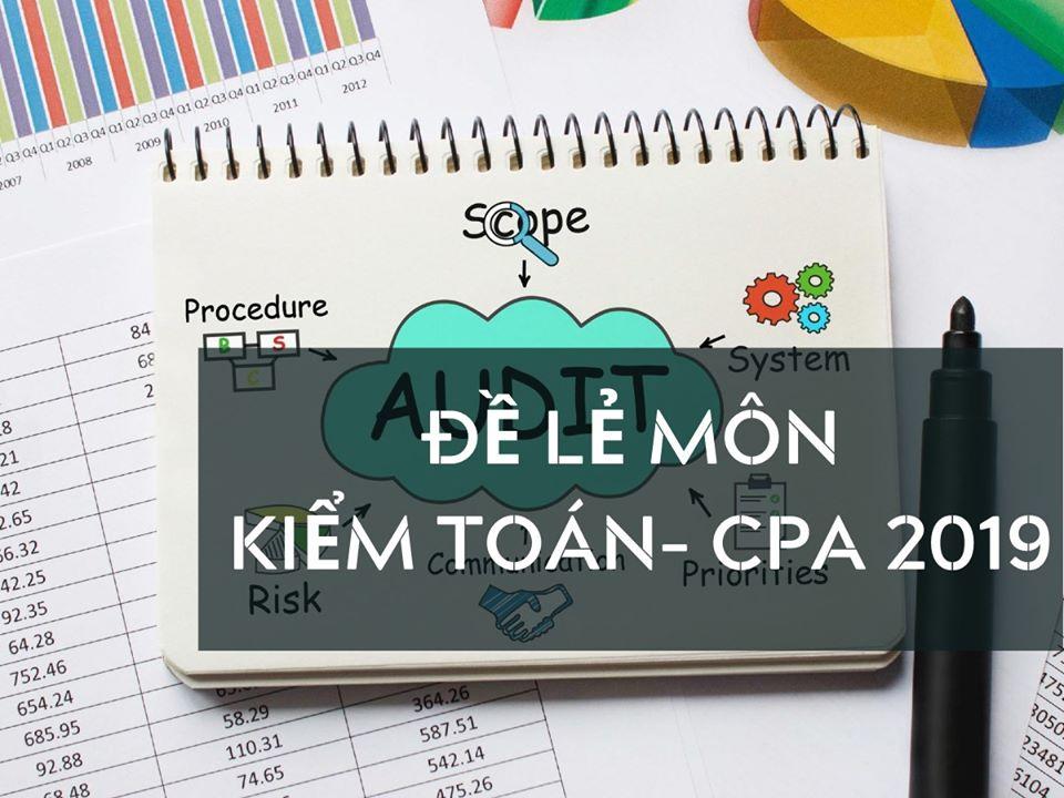 Đề lẻ môn Kiểm toán – CPA 2019