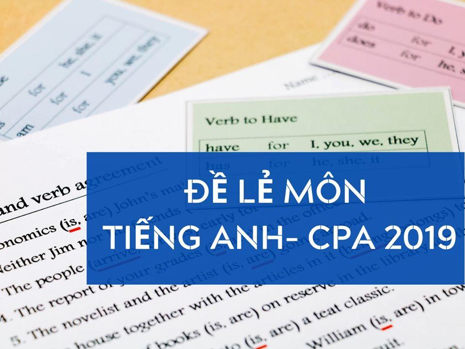 Đề lẻ môn Tiếng Anh – CPA 2019