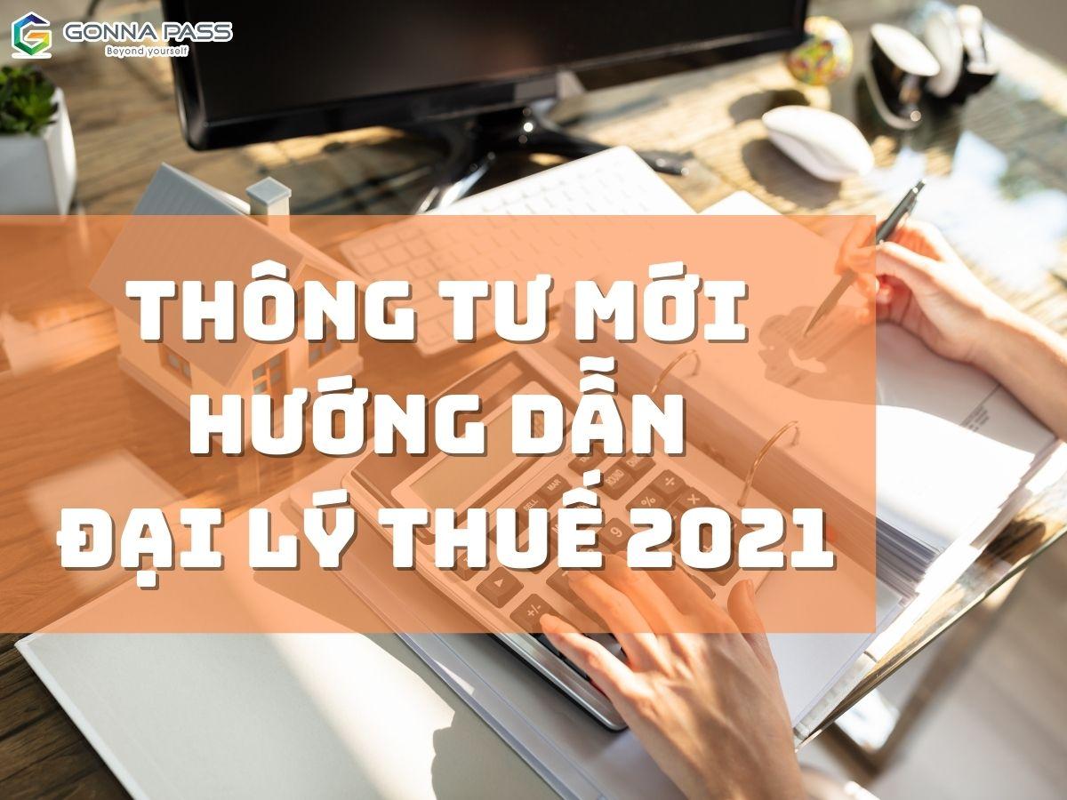 Thông tư mới hướng dẫn Đại lý Thuế 2021