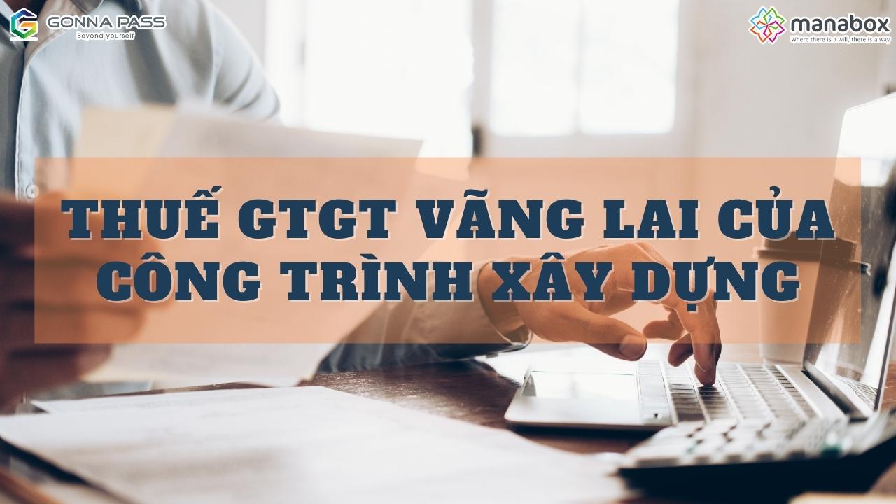 Thuế GTGT vãng lai của công trình xây dựng