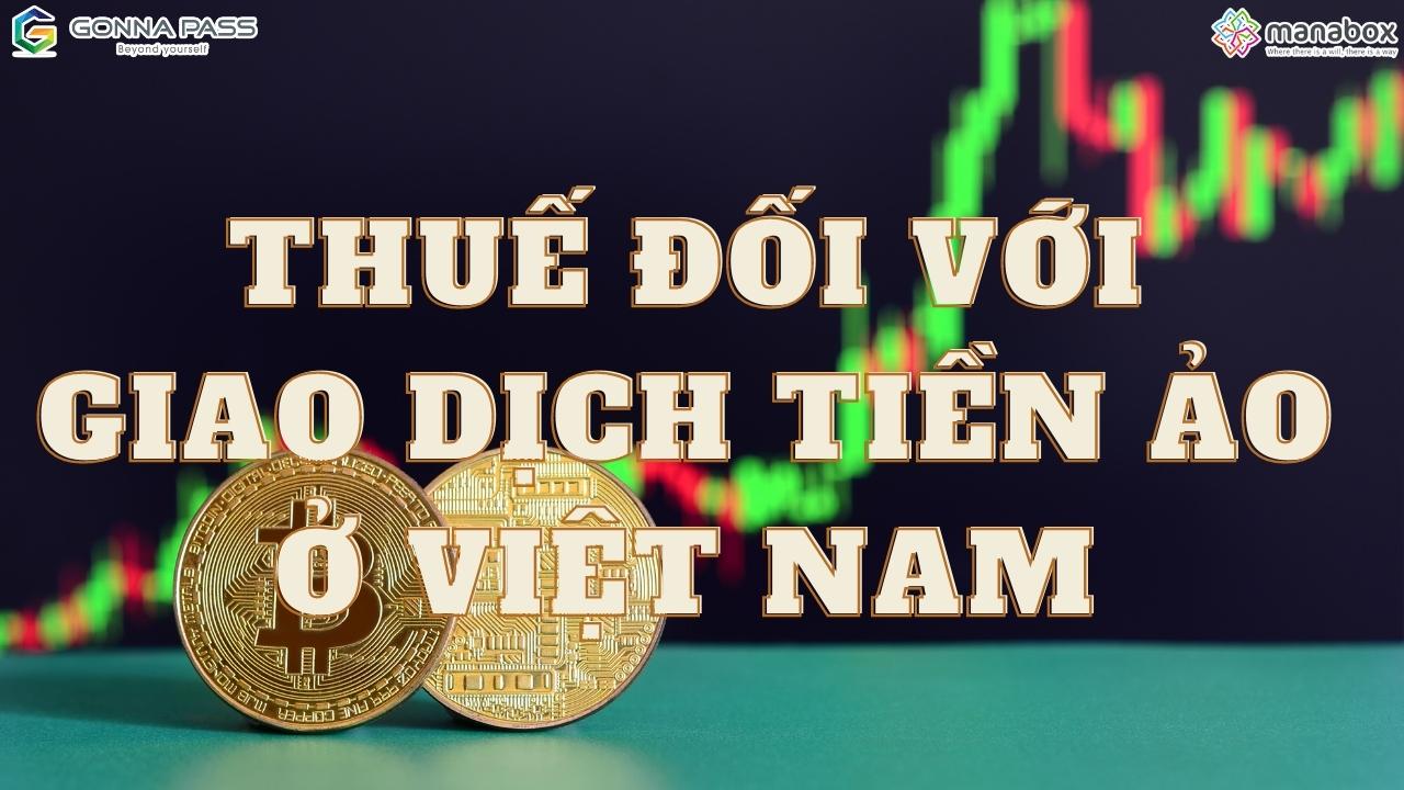 Thuế đối với giao dịch tiền ảo ở Việt Nam