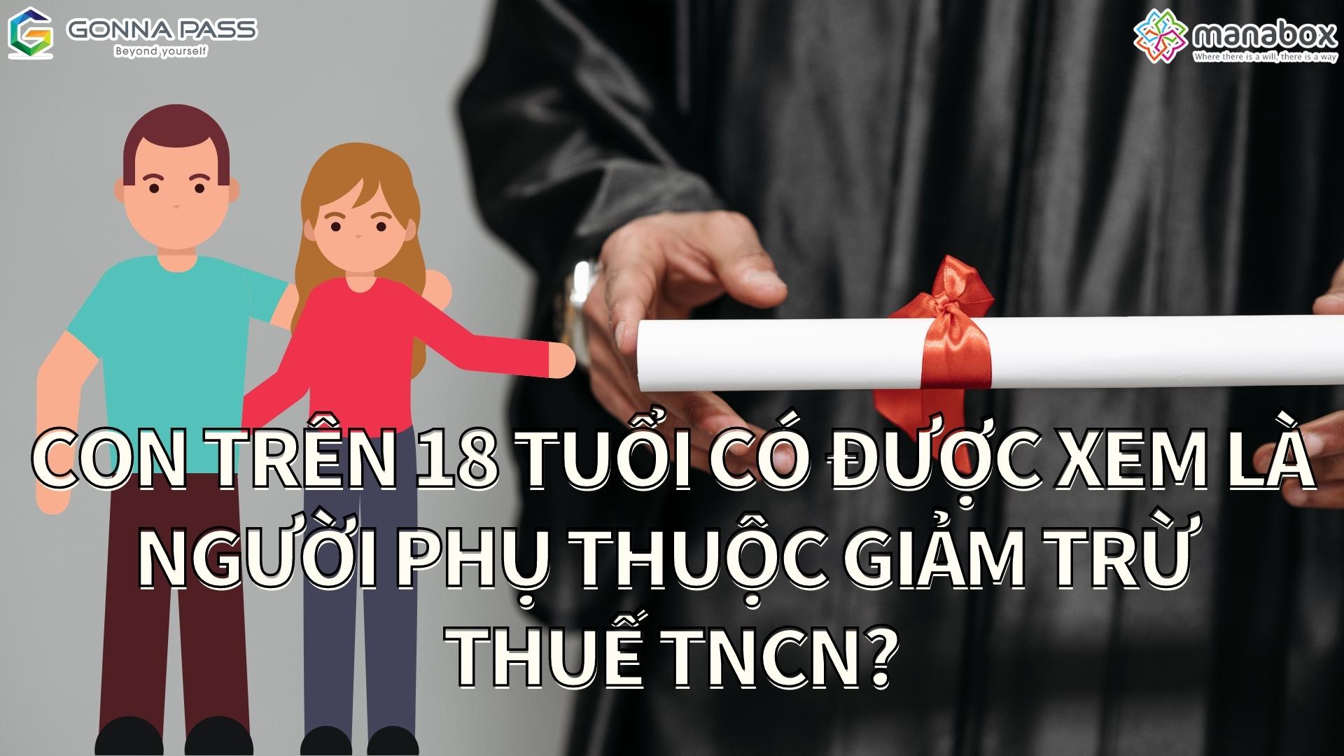 Con trên 18 tuổi có được xem là người phụ thuộc giảm trừ thuế TNCN?