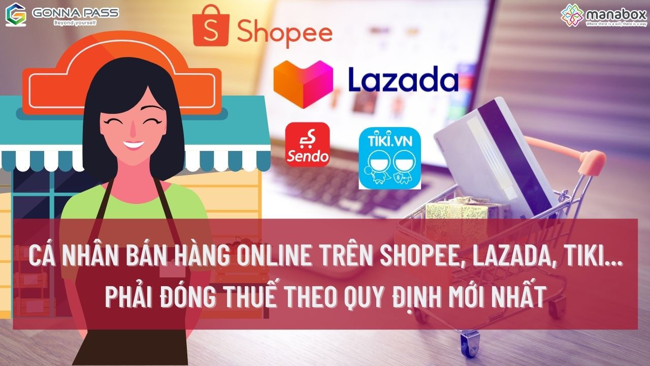 Cá nhân bán hàng online trên Shopee, Lazada, Tiki… phải đóng thuế theo quy định mới nhất